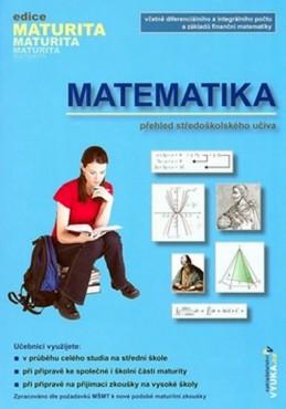 Matematika - Přehled středoškolského učiva - edice Maturita