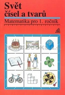 Matematika pro 1. roč. ZŠ Učebnice Svět čísel a tvarů
