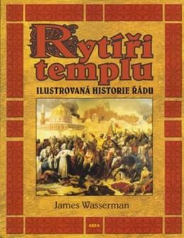Rytíři templu - Ilustrovaná historie řádu