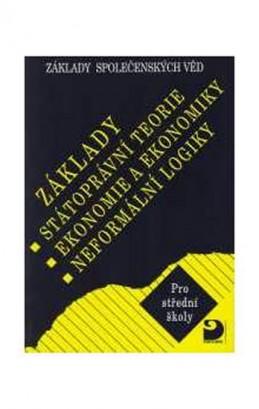 Základy státoprávní teorie, ekonomie a ekonomiky, neformální logiky - Základy společenských věd II. - 4. vydání