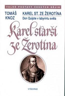 Karel starší ze Žerotína - Don Quijote v labyrintu světa