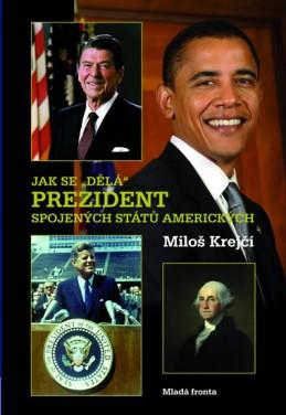 """Jak se """"dělá"""" prezident Spojených států amerických"""