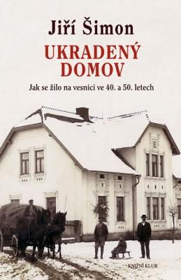 Ukradený domov - Jak se žilo na vesnici ve 40. a 50. letech