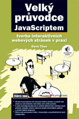 Velký průvodce JavaScriptem - Tvorba interaktivních webových stránek v praxi