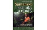 Šamanské techniky a rituály - Jak nalézt své kořeny pomocí šamanských rituálů