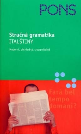 Stručná gramatika italštiny - moderní,přehledná,srozumitelná