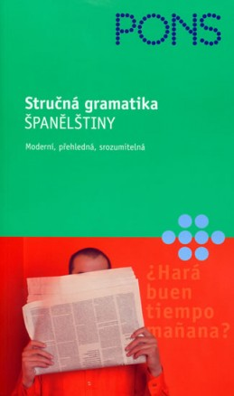 Stručná gramatika španělštiny - Moderní, přehledná, srozumitelná