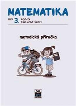 Matematika pro 3. ročník základní školy - Metodická příručka