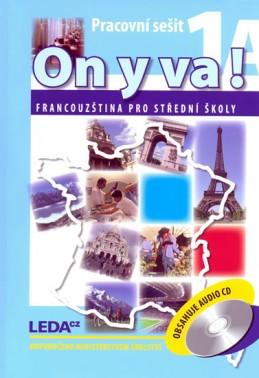 ON Y VA! 1A+1B - Francouzština pro střední školy - pracovní sešity + 2CD - 2. vydání