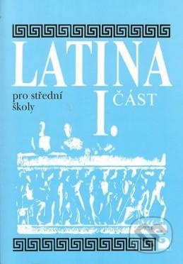 Latina pro SŠ - I.část - 3. vydání