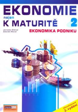 Ekonomie nejen k maturitě 2.- Podniková ekonomie - 2. vydání