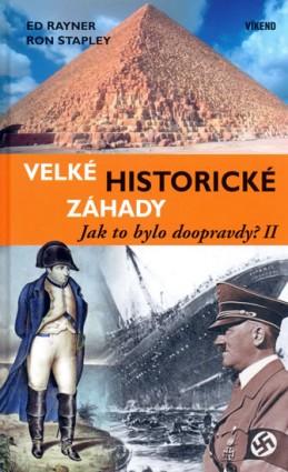 Velké historické záhady - Jak to bylo doopravdy? II.