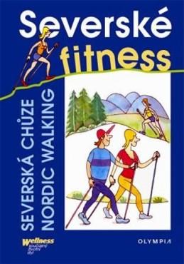 Severské fitness - severská chůze/Nordic Walking - kolektiv autorů