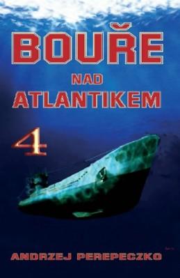 Bouře nad Atlantikem 4 - Perepeczko Andrzej