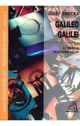 Galileo Galilei - Legenda moderní vědy - Smolka Josef