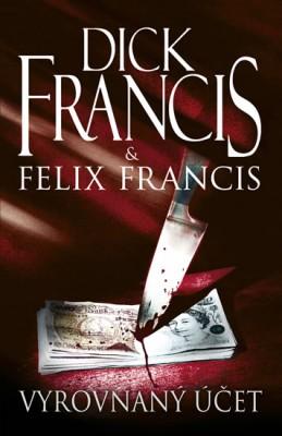 Vyrovnaný účet - Francis Dick, Francis Felix