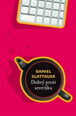 Dobrý proti severáku - Glattauer Daniel