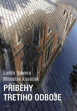 Příběhy třetího odboje - Navara Luděk, Kasáček Miroslav