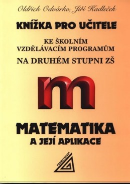 Knížka pro učitele ke školním vzdělávacím programům na 2. stupni ZŠ - Odvárko Oldřich, Kadleček Jiří