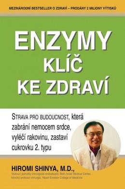 Enzymy - Klíče ke zdraví - Shinya Hiromi