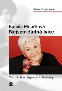 Kamila Moučková - Nejsem žádná lvice - Braunová Petra