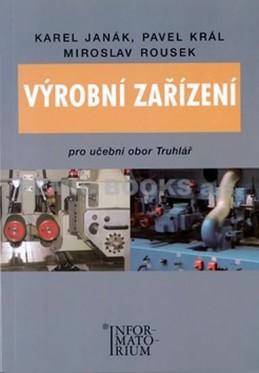 Výrobní zařízení pro učební obor Truhlář - Janák a kolektiv Karel