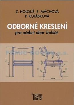 Odborné kreslení pro učební obor Truhlář - Holouš a kolektiv Z.