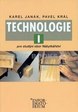 Technologie I - Pro studijní obor Nábytkářství - Janák a kolektiv Karel