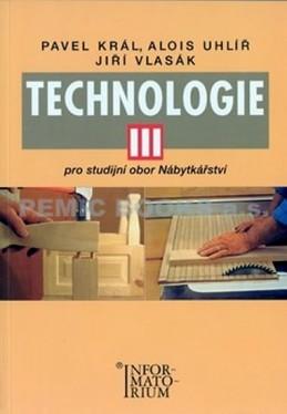 Technologie III - Pro studijní obor Nábytkářství - Král Zdeněk