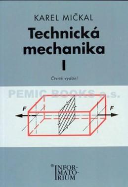 Technická mechanika I - Mičkal Karel