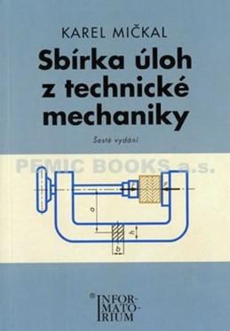 Sbírka úloh z technické mechaniky - Mičkal Karel