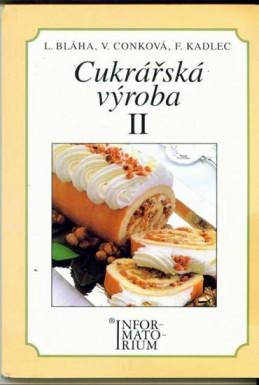 Cukrářská výroba II - Bláha L., Conková V., Kadlec F.