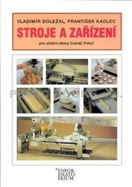 Stroje a zařízení pro učební obory Cukrář, Pekař - Doležal Vladimír