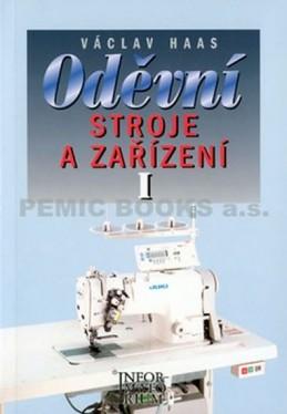 Oděvní stroje a zařízení I - Haas Václav