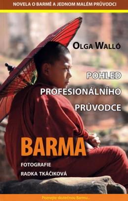 Barma - Pohled profesionálního průvodce - Walló Olga