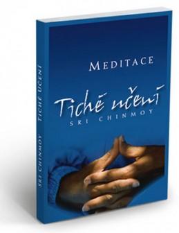 Tiché učení - Úvod do umění meditace - Chinmoy Sri