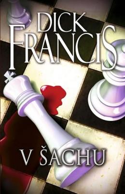 V šachu - Francis Dick