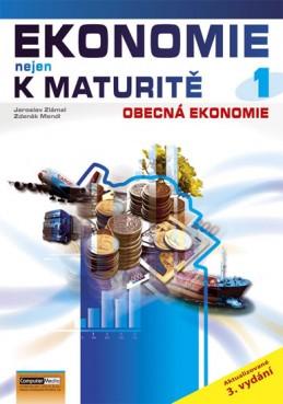 Ekonomie nejen k maturitě 1. - Obecná ekonomie - 3. vydání - Zlámal Jaroslav, Mendl Zdeněk