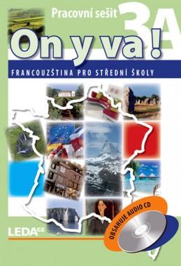 ON Y VA! 3A+3B - Francouzština pro střední školy - pracovní sešity + CD - Taišlová Jitka