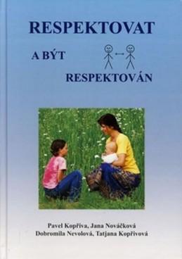Respektovat a být respektován - Kopřiva Pavel