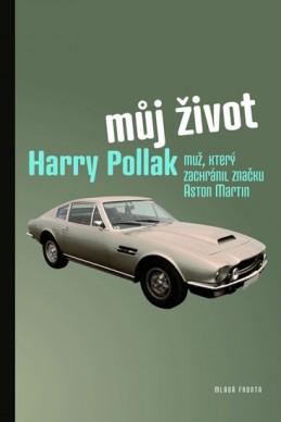 Můj život - Muž, který zachránil značku Aston Martin - Pollak Harry