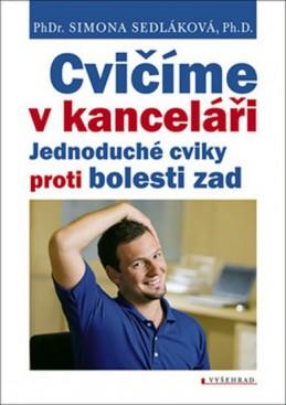 Cvičíme v kanceláři - Jednoduché cviky proti bolesti - Sedláková Simona