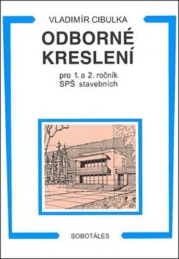 Odborné kreslení 1.,2. roč. SPŠ stavební - Cibulka Vladimír
