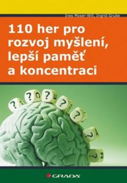 110 her pro rozvoj myšlení, lepší paměť a koncentraci - Moser-Will Ines, Grube Ingrid