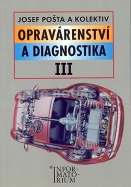 Opravárenství a diagnostika III - 2. vydání - Pošta a kolektiv Josef