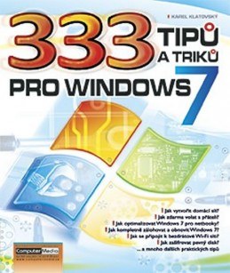 333 tipů a triků pro Windows 7 - Klatovský Karel