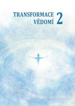 Transformace vědomí 2 - Keltner Tomáš