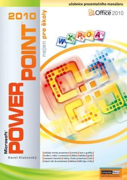 PowerPoint 2010 nejen pro školy - Klatovský Karel