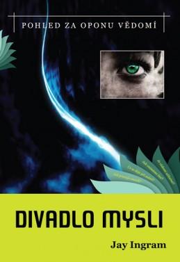 Divadlo mysli - Pohled za oponu vědomí - Ingram Jay