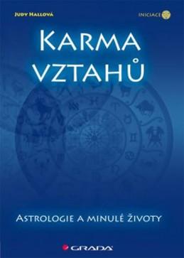 Karma vztahů - Astrologie a minulé životy - Hallová Judy